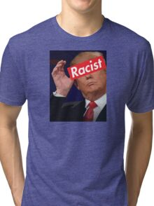 donald trump racist Tri-blend T-Shirt