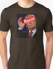 donald trump racist Unisex T-Shirt