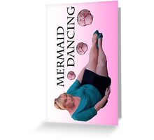 Mermaid Dancing - Fat Amy Greeting Card
