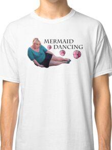 Mermaid Dancing - Fat Amy Classic T-Shirt