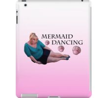 Mermaid Dancing - Fat Amy iPad Case/Skin