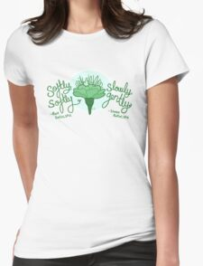 Softly Softly, Slowly Gently Womens Fitted T-Shirt