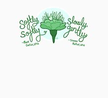 Softly Softly, Slowly Gently Unisex T-Shirt