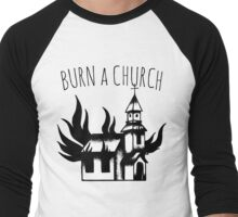 Burn a Church! Men's Baseball ¾ T-Shirt