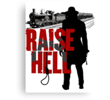 Raise Hell - Hell On Wheels Canvas Print