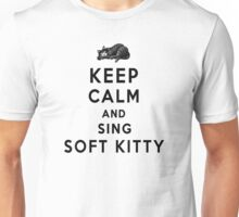 Keep Calm and Sing Soft Kitty  Unisex T-Shirt