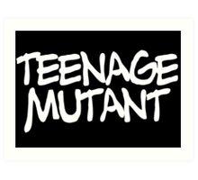 TEENAGE MUTANT Art Print