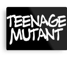 TEENAGE MUTANT Metal Print