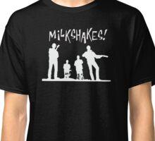 the Milkshakes t shirt Classic T-Shirt