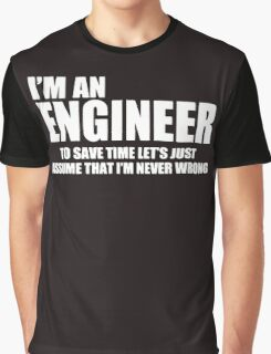 I Am Engineer Funny Graphic T-Shirt