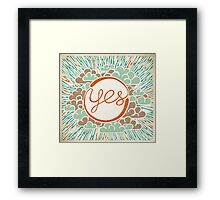 Yes Framed Print