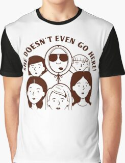 Mean Girls - She Doesn't Even Go Here! Graphic T-Shirt