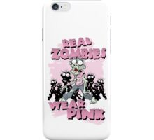 REAL Zombies Wear Pink iPhone Case/Skin