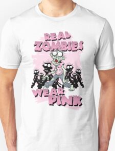 REAL Zombies Wear Pink Unisex T-Shirt