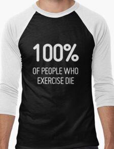 People who Exercise Die Men's Baseball ¾ T-Shirt