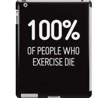 People who Exercise Die iPad Case/Skin