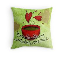 What my #Tea says to me - February 5, 2013 pillow Throw Pillow