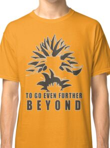 To Go Even Further Beyond Classic T-Shirt