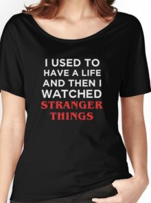 I used to Have a Life Women's Relaxed Fit T-Shirt