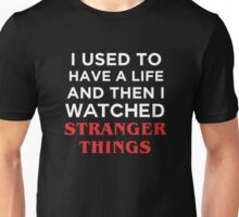 I used to Have a Life Unisex T-Shirt
