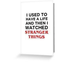 I used to Have a Life Greeting Card