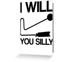I WILL VIBRASLAP YOU SILLY Greeting Card