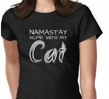 Namastay Home with my Cat - White Text Womens Fitted T-Shirt