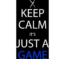 Keep Calm It's Just A Game Anime Manga Shirt Photographic Print