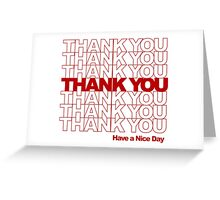 Thank You! Have a Nice Day! Greeting Card