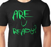 Are you ready? | DX Unisex T-Shirt
