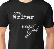 50% Writer - 50% God Unisex T-Shirt