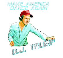 DJ Trump: Make America Dance Again Photographic Print