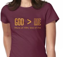 More of GOD, less of me Womens Fitted T-Shirt
