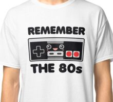 Remember The 80s Classic T-Shirt