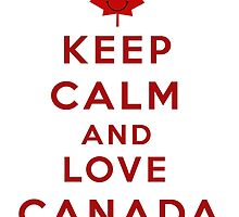 Keep Calm and Love Canada by Linda Allan