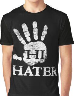 hi hater Graphic T-Shirt
