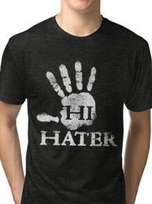 hi hater Tri-blend T-Shirt