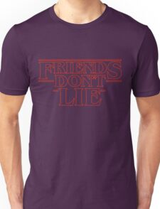 Friends Don't Lie - Stranger things Unisex T-Shirt