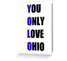 YOLO: You Only Love Ohio Greeting Card