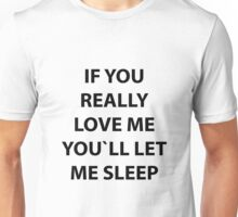 If You Really Love Me … Unisex T-Shirt