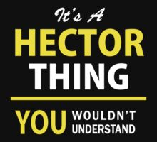 It's A HECTOR thing, you wouldn't understand !! by satro