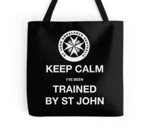 KEEP CALM I've been TRAINED BY ST JOHN  Tote Bag