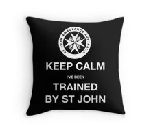 KEEP CALM I've been TRAINED BY ST JOHN  Throw Pillow