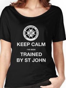 KEEP CALM I've been TRAINED BY ST JOHN  Women's Relaxed Fit T-Shirt