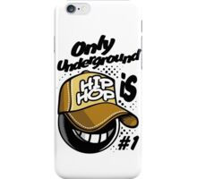 Only underground hip_hop iPhone Case/Skin