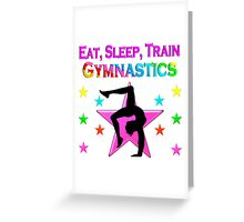 EAT, SLEEP, TRAIN GYMNASTICS Greeting Card