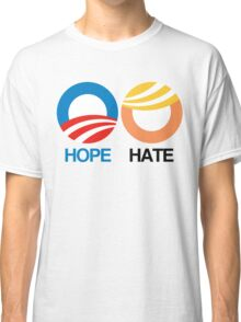 Hope or Hate? Classic T-Shirt