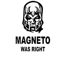 magneto was right Photographic Print