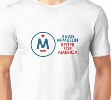 Evan McMullin -  Better for America! Unisex T-Shirt