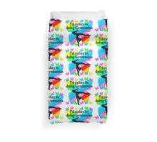 I WOULD RATHER BE DOING GYMNASTICS BUTTERFLY DESIGN Duvet Cover
